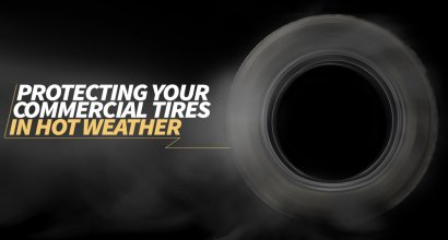 PROTECTING YOUR COMMERCIAL TIRES IN HOT WEATHER